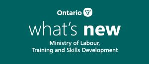 What's New - Ministry of Labour, Training and and Skills Development April 2020