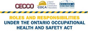 ROLES AND RESPONSIBILITIES UNDER THE ONTARIO OCCUPATIONAL HEALTH AND SAFETY ACT
